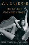 Ava Gardner: The Secret Conversations - Peter Evans, Ava Gardner