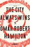 The City Always Wins - Omar Robert Hamilton