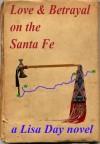 Love & Betrayal on the Santa Fe - Lisa  Day