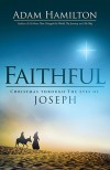 Faithful: Christmas Through the Eyes of Joseph - Adam Hamilton