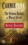 Carniepunk: The Demon Barker of Wheat Street (The Iron Druid Chronicles) - Kevin Hearne