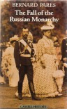 The Fall of the Russian Monarchy (Cassell History) - BERNARD PARES
