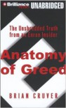 Anatomy of Greed: The Unshredded Truth from an Enron Insider - Brian Cruver, Mel Foster