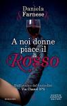 A noi donne piace il rosso (eNewton Narrativa) (Italian Edition) - Daniela Farnese