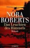 Das Leuchten des Himmels (Gebundene Ausgabe) - Elfriede Peschel, Nora Roberts