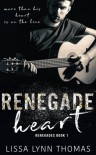 Renegade Heart - Lissa Lynn Thomas