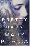 Pretty Baby - Mary Kubica
