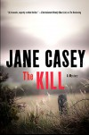 The Kill (Maeve Kerrigan Novels) - Jane Casey
