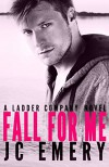 Fall for Me (Ladder Company Book 1) - JC Emery