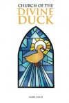 Church of the Divine Duck - Mark Lages