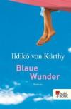 Blaue Wunder (German Edition) - Ildikó von Kürthy