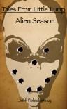 Tales From Little Lump - Alien Season - Jeff Folschinsky, Chelsea Sutton