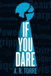 If You Dare (Deanna Madden) - A.R. Torre