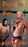 PUMPED AT THE GYM (M/M EROTICA) - Jessica    James