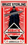 Pirate Utopia - Bruce Sterling, Warren Ellis, Christopher Brown, Rick Klaw