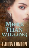 More Than Willing - Laura Landon