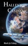 Halley's Casino: The Adventures of Nebula Yorker - Mark J.G. Fahey