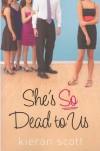 She's So Dead to Us - Kieran Scott