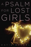 A Psalm for Lost Girls - Katie Bayerl