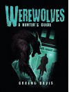 Werewolves: A Hunter's Guide (Dark) - Graeme Davis, Craig Spearing