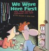 We Were Here First: Baby Blues Looks at Couplehood with Kids - Rick Kirkman, Jerry Scott