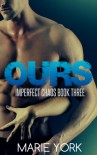 Ours (Imperfect Chaos, #3) - Marie York