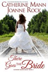 There Goes the Bride (Runaway Brides Book 3) - Catherine Mann, Joanne Rock
