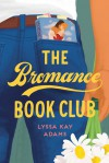 The  Bromance bookclub  - Lyssa Kay Adams