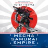 Mecha Samurai Empire - Peter Tieryas