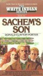 Sachem's Son - Donald Clayton Porter