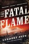 The Fatal Flame - Lyndsay Faye