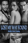 Lost My Way Found - Kelly Lee Casey
