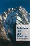 Zwischen Licht und Schatten: Die Messner-Tragödie am Nanga Parbat - Gerhard W Baur, Hans Saler