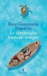 Le tartarughe tornano sempre (Italian Edition) - Enzo Gianmaria Napolillo