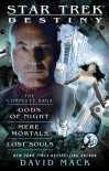 Star Trek: Destiny: The Complete Saga: Gods of Night, Mere Mortals, and Lost Souls - David Mack