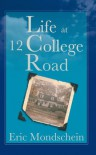 Life at 12 College Road - Eric S. Mondschein