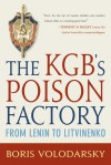 KGB's Poison Factory: From Lenin to Litvinenko - Boris Volodarsky