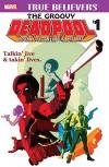 True Believers: The Groovy Deadpool #1 (True Believers (2016-)) - Kris Anka, Brian Posehn, Gerry Duggan, Scott Koblish