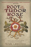 Root of the Tudor Rose - Mari Griffith