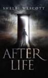 After Life - Shelbi Wescott