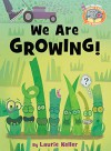 Elephant & Piggie Like Reading! We Are Growing! - Mo Willems, Laurie Keller, Mo Willems, Laurie Keller