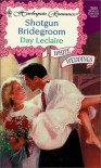 Shotgun Bridegroom (White Weddings) (Harlequin Romance) - Day Leclaire