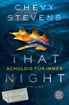 That Night - Schuldig für immer: Thriller - Chevy Stevens, Maria Poets