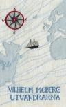 Utvandrarna  - Vilhelm Moberg