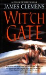 Wit'ch Gate (The Banned and the Banished, Book 4) - James Clemens
