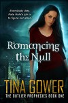 Romancing the Null (The Outlier Prophecies Book 1) - Tina Gower