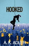 Hooked - A.K. Adler