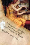 Traditional Witches' Formulary and Potion-making Guide: Recipes for Magical Oils, Powders and Other Potions - Sophia diGregorio