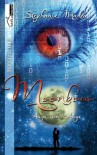 Auge um Auge - Moonbow #1 (German Edition) - Stephanie Madea