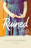 Ruined - Ruth Everhart